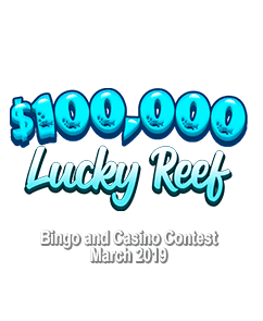 $100,000 Lucky Reef Bingo and Casino Contest!