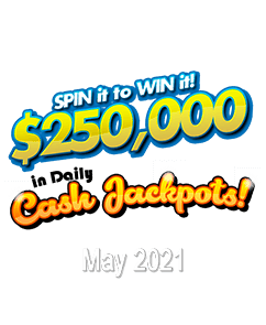 $250,000 in Daily Cash Jackpots + Weekly Casino Tournament – May 2021