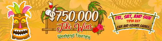$750,000 Tiki Wins Weekend Tourney!